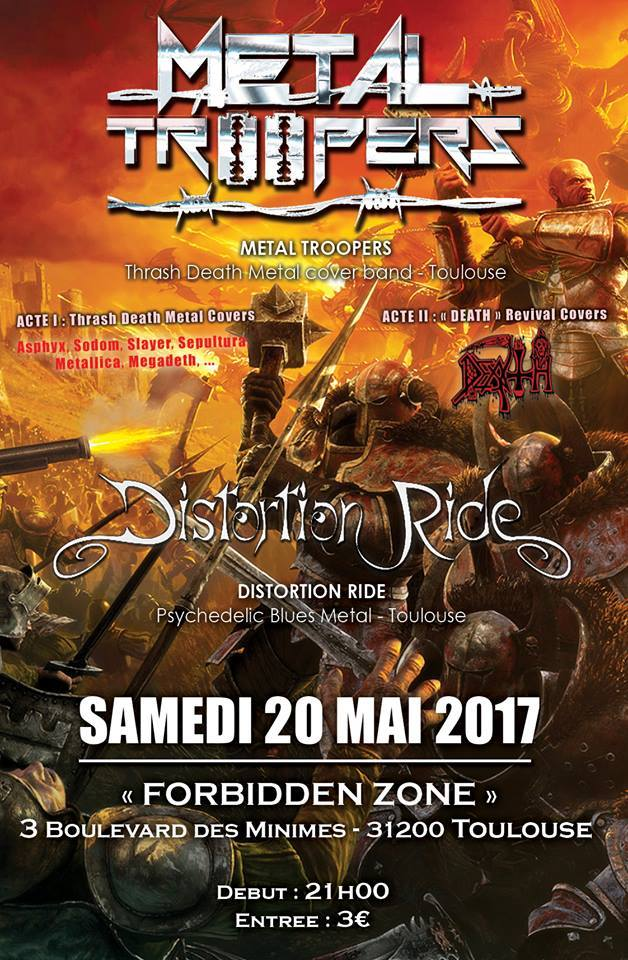 Metal Troopers / Distortion Ride - Live Forbidden Zone Toulouse - Samedi 20 mai 2017